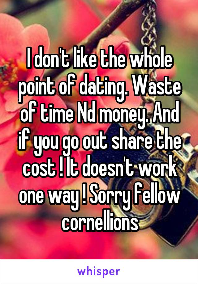 dating is a waste of time and money
