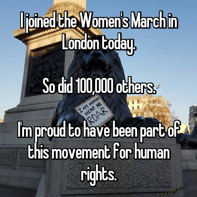 I joined the Women's March in London today.  So did 100,000 others.  I'm proud to have been part of this movement for human rights.