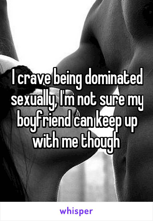Why Do I Want To Be Dominated Sexually