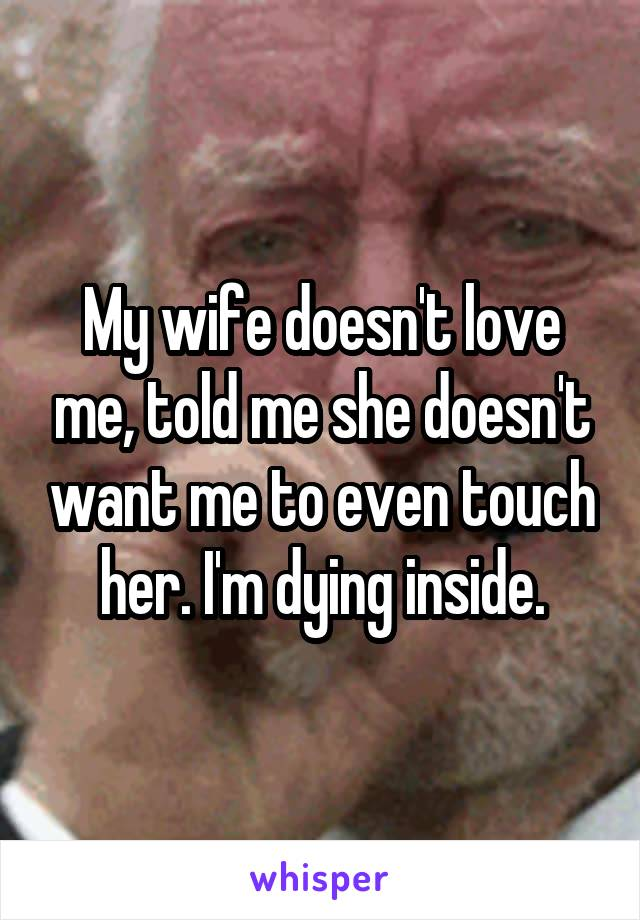 Doesn she wife love me t says 10 WAYS