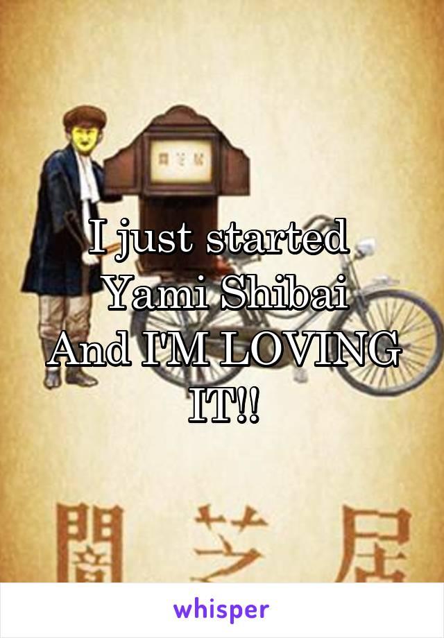 I just started  Yami Shibai And I'M LOVING IT!!