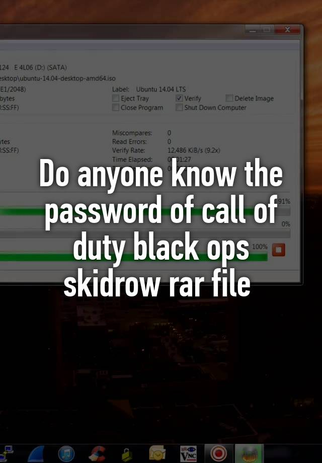 Do anyone know the password of call of duty black ops