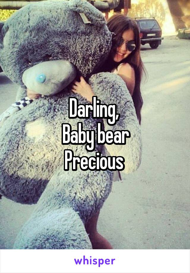 Darling,  Baby bear Precious