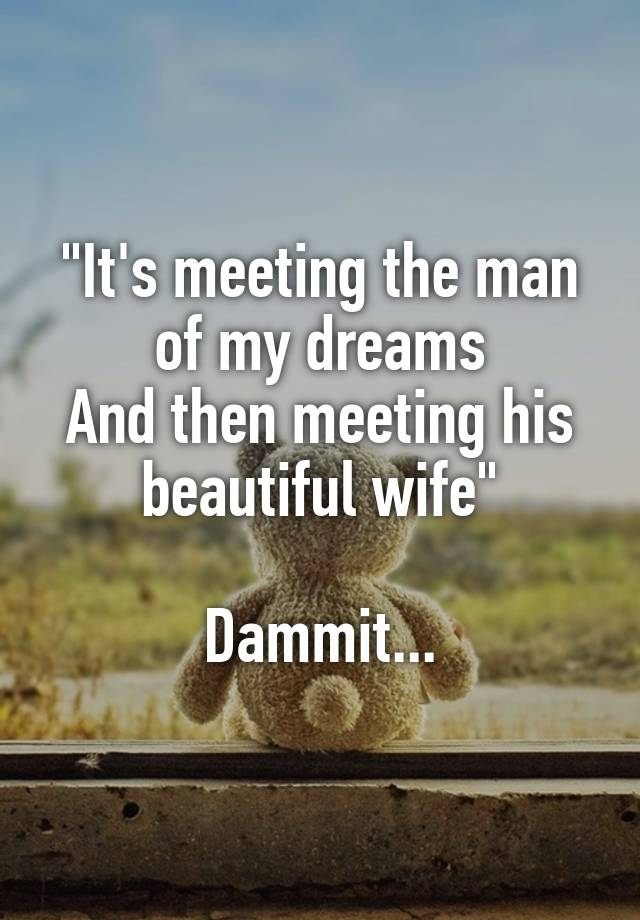 Images - Meeting the man of my dreams