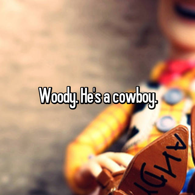 Woody. He's a cowboy. 😍
