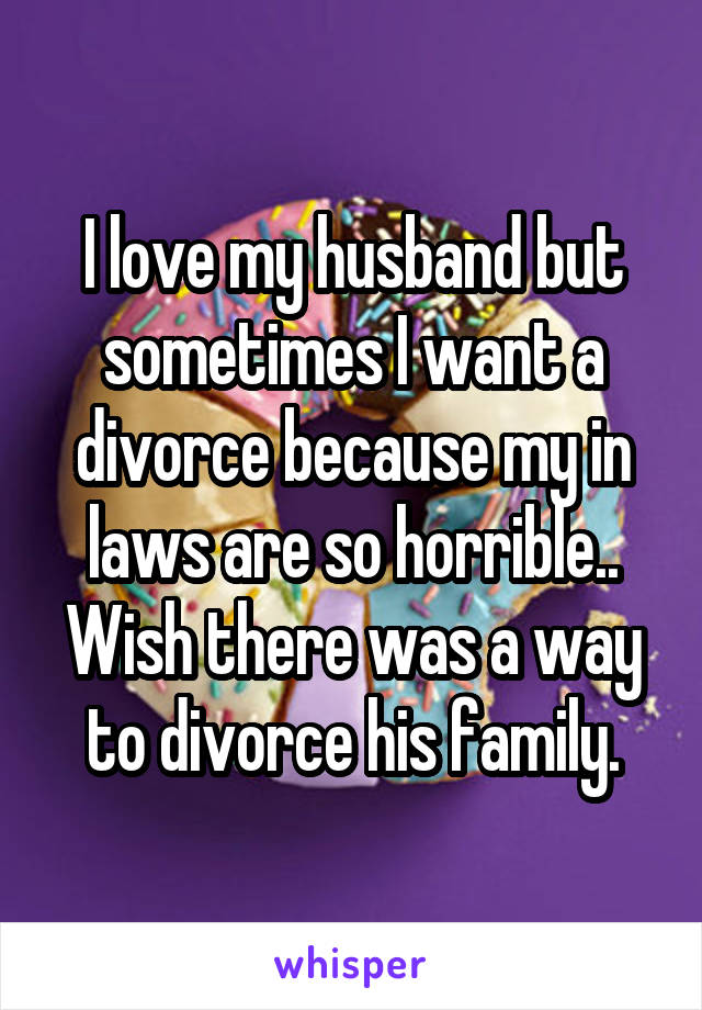 divorcing my husband because of his family