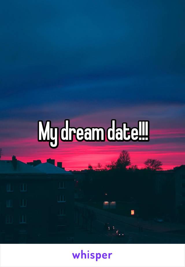 My dream date!!!