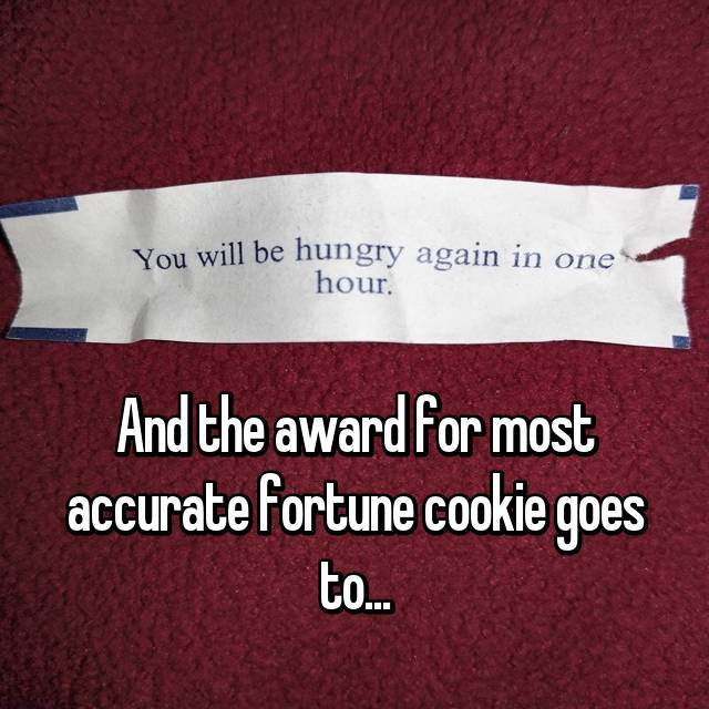 And the award for most accurate fortune cookie goes to...