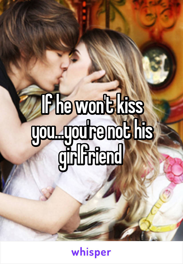 how to get a girl your not dating to kiss you