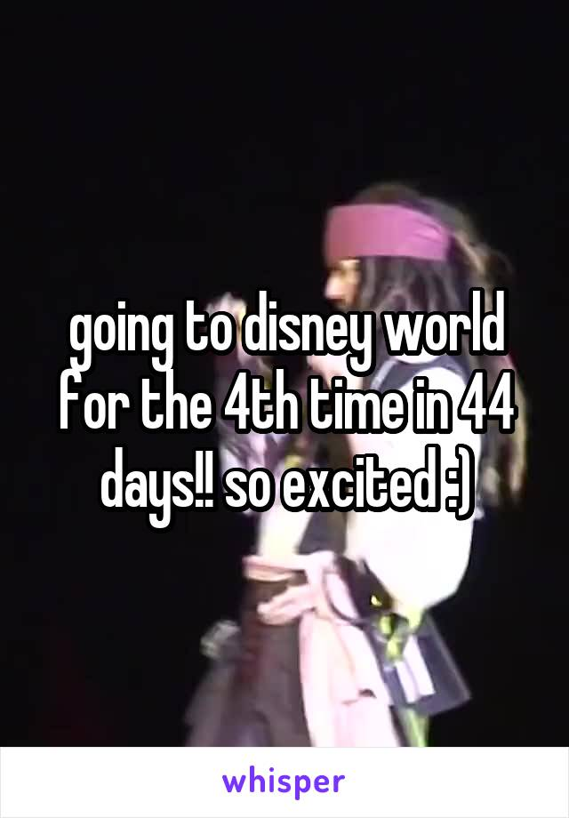 going to disney world for the 4th time in 44 days!! so excited :)