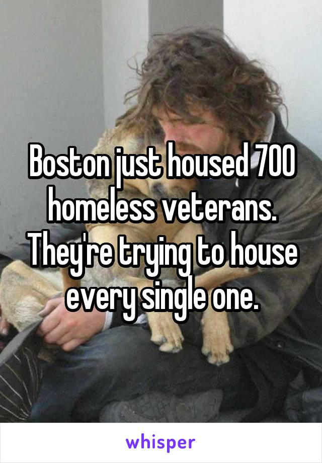 Boston just housed 700 homeless veterans. They're trying to house every single one.
