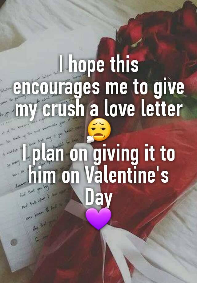 Valentines letter for my crush