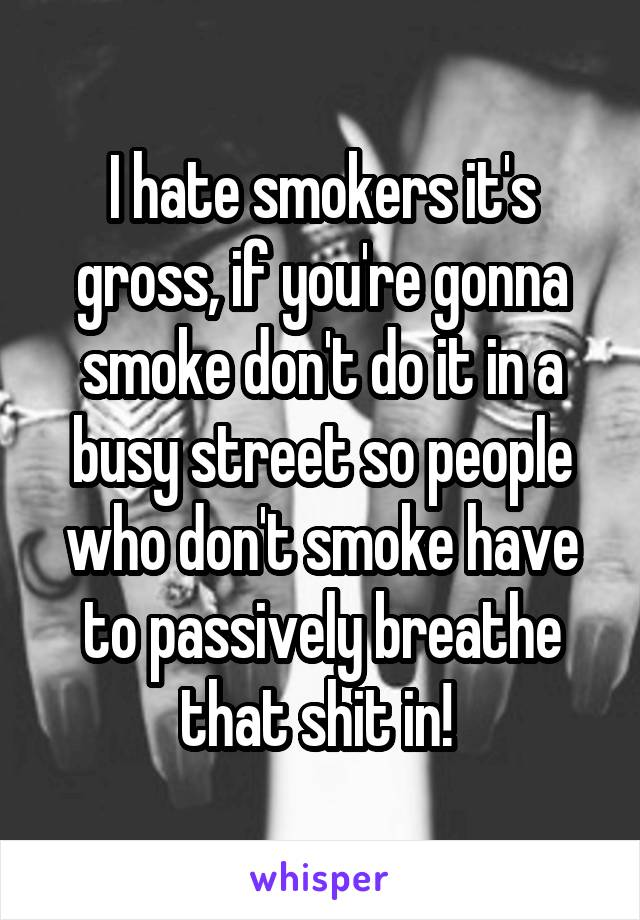 i hate smoking
