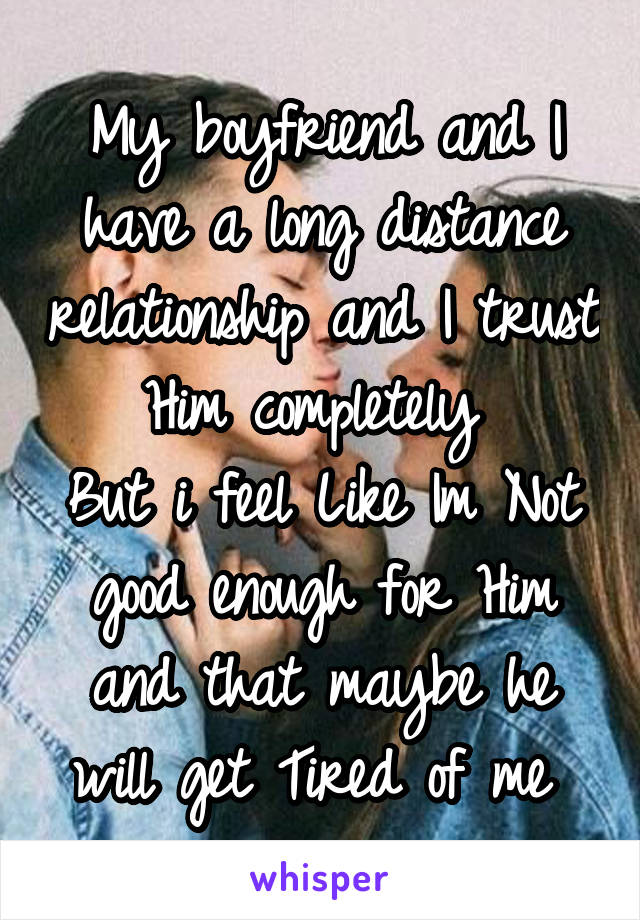 Of relationship distance tired long Love definitely