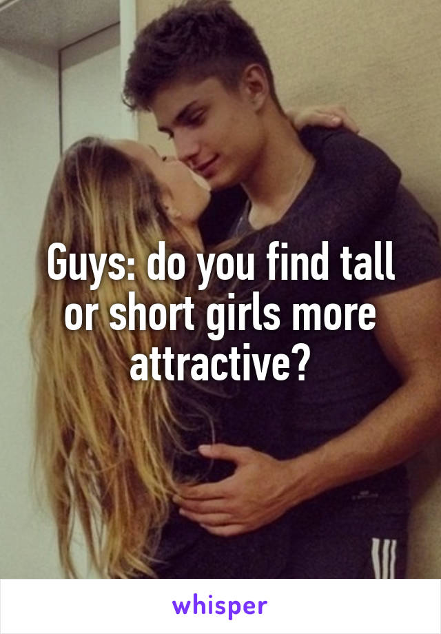 why are short girls more attractive