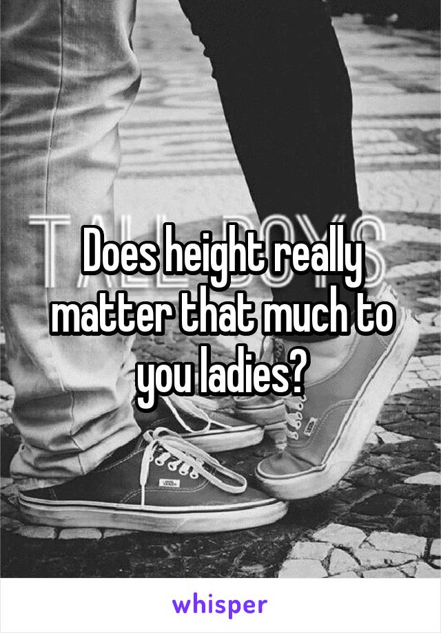 Does height really matter