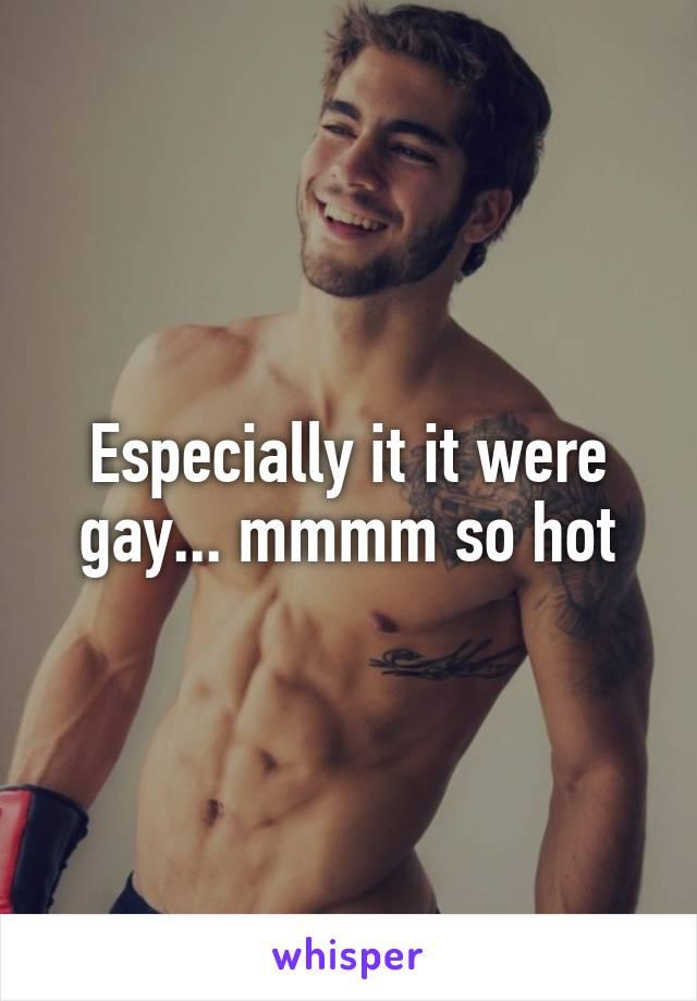 Mmmm gay