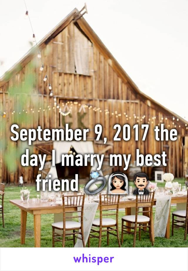 September 9, 2017 the day I marry my best friend 💍👰🏻🤵🏻