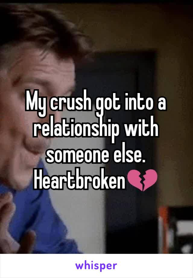 My crush got into a relationship with someone else. Heartbroken💔