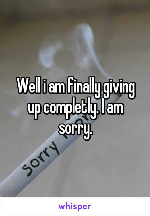 Well i am finally giving up completly. I am sorry.