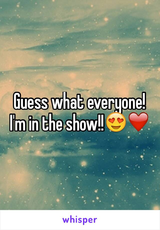 Guess what everyone! I'm in the show!!😍❤️