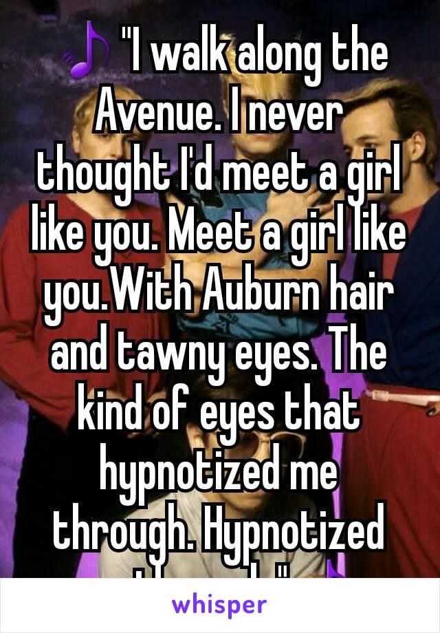 Never meet a girl like you before