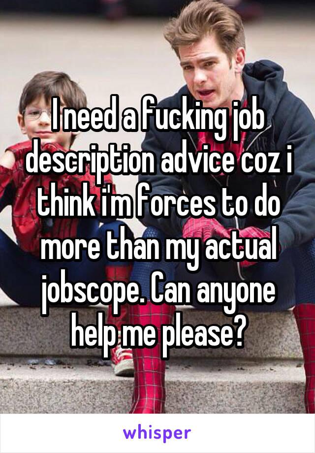 need job fucking I a