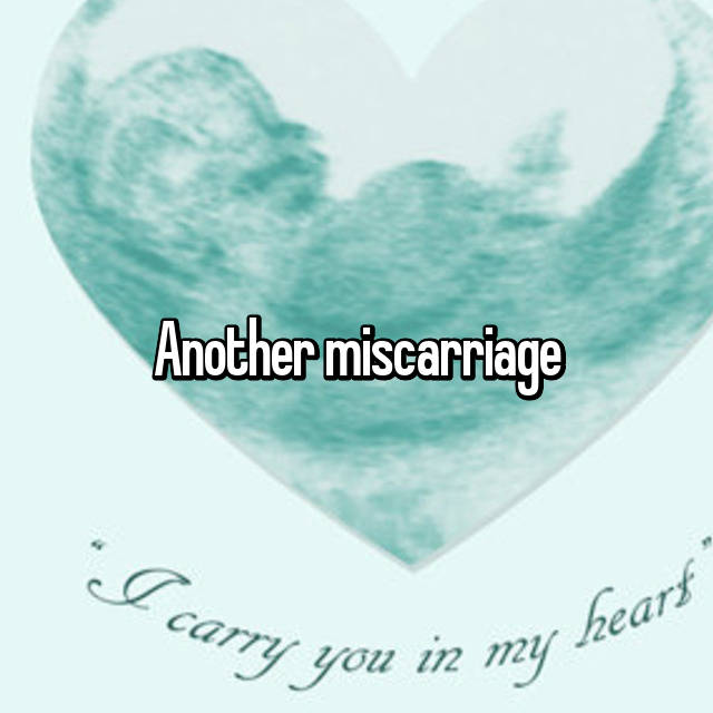 Another miscarriage
