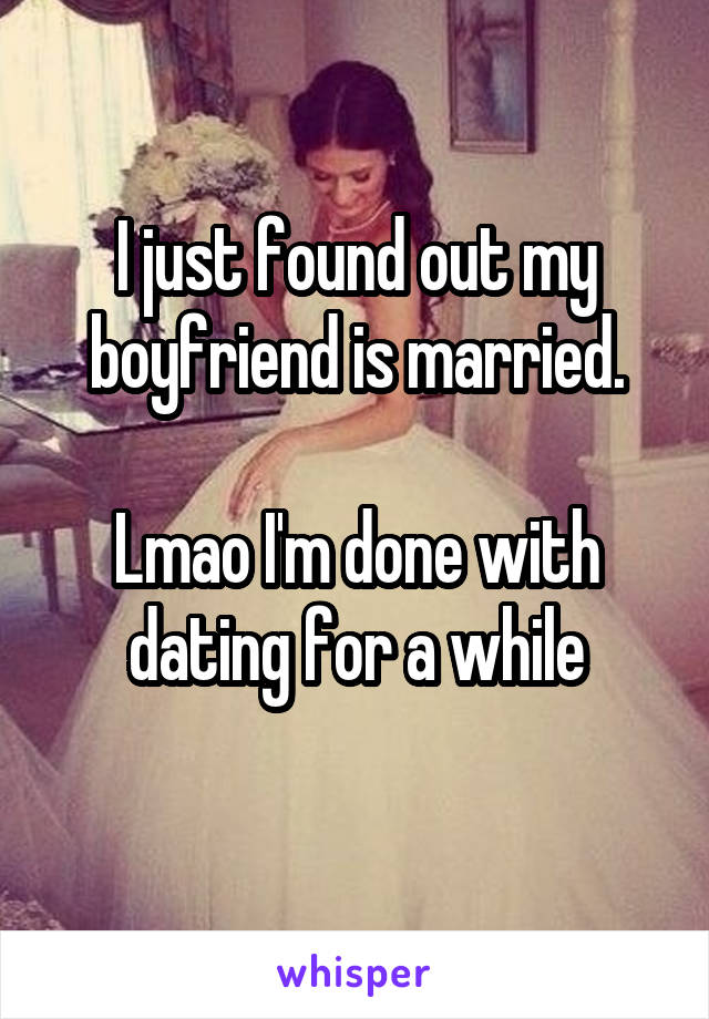 i found out my boyfriend is married