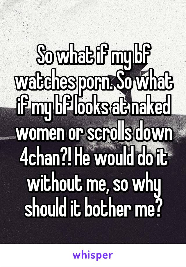 Why does it bother me when my boyfriend watches porn