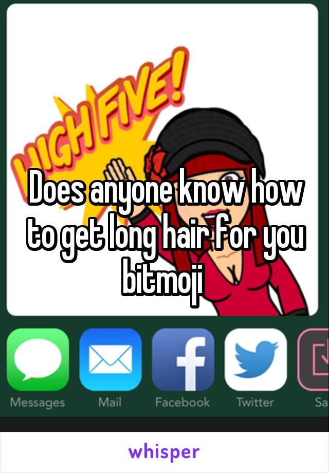 How To Get Long Hair On Your Bitmoji Famous Long Hair 2018