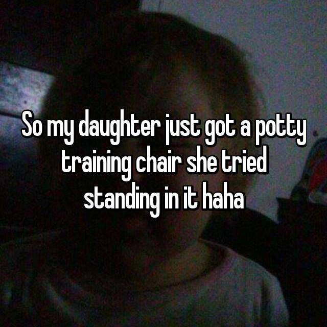 So my daughter just got a potty training chair she tried standing in it haha