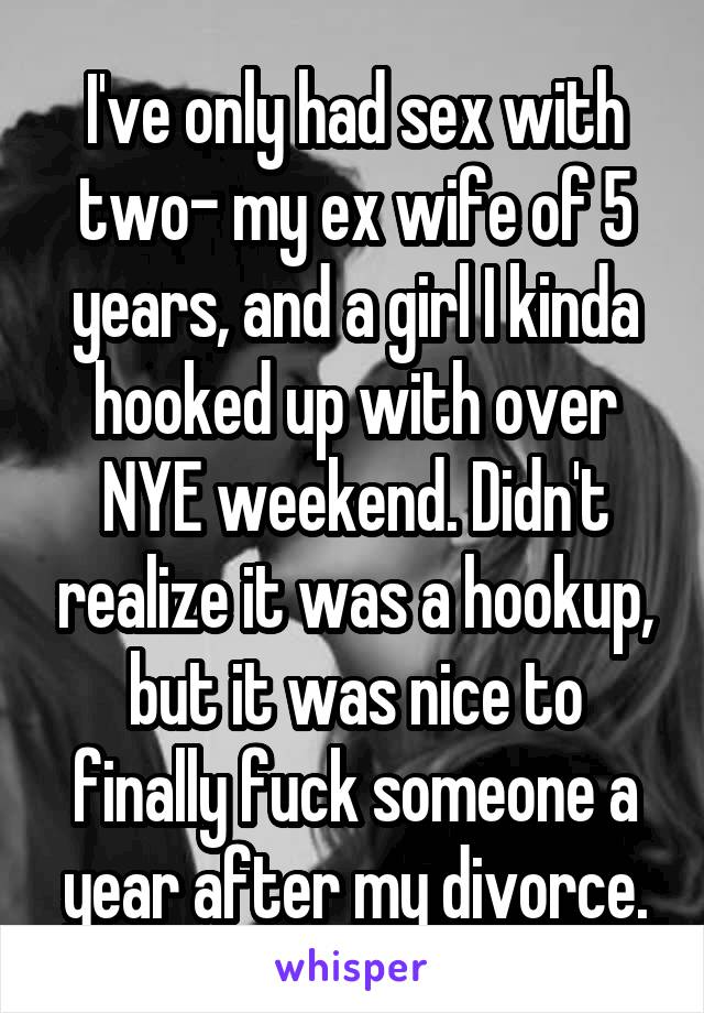 Dealing with my ex wife hookup