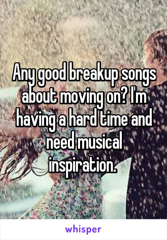 Moving on love songs