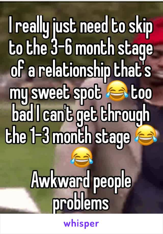 6 month relationship stage
