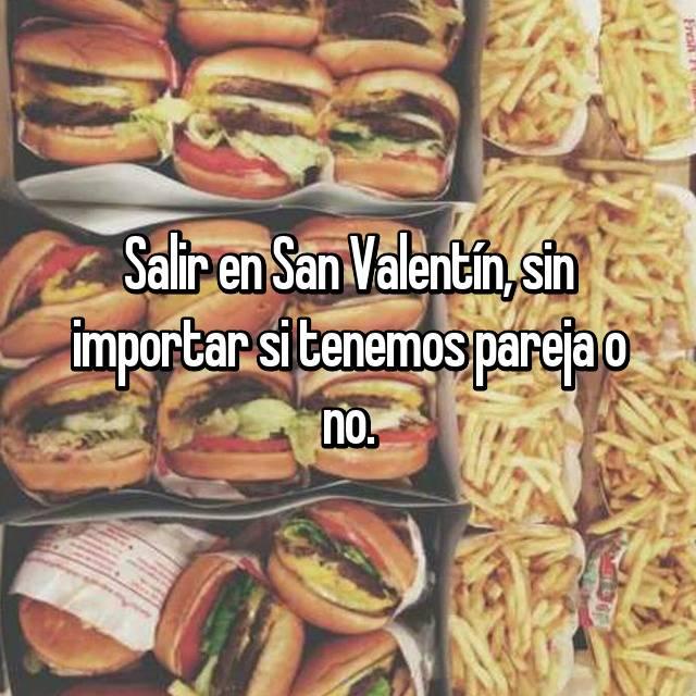 Salir en San Valentín, sin importar si tenemos pareja o no.