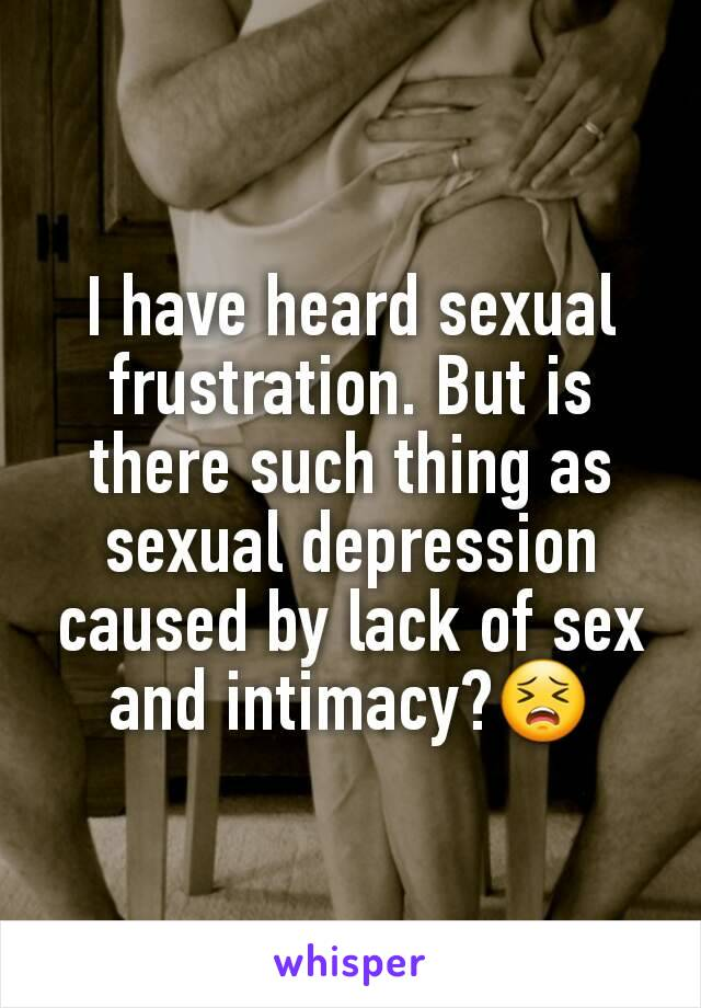 Depression due to lack of sex
