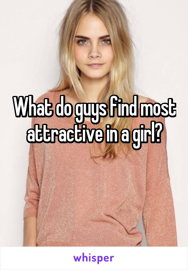 what do guys find attractive