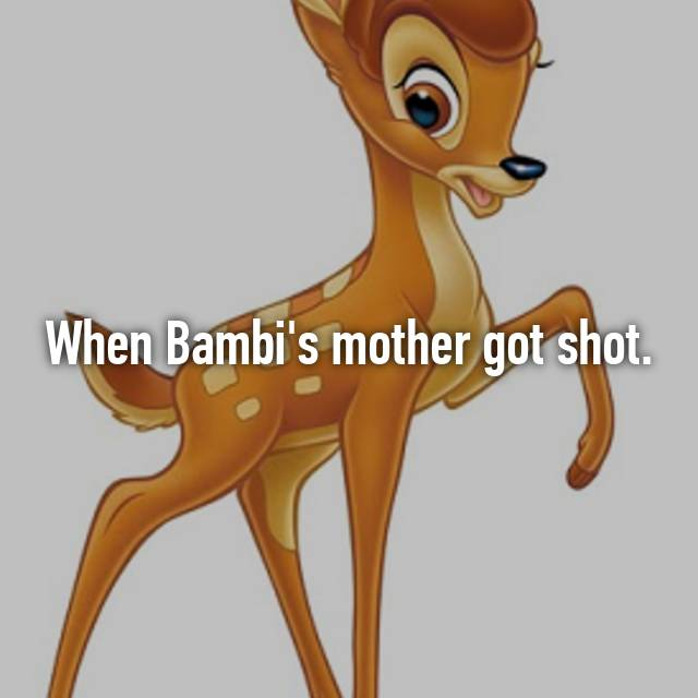 When Bambi's mother got shot.