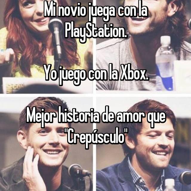 """Mi novio juega con la PlayStation.  Yo juego con la Xbox.  Mejor historia de amor que """"Crepúsculo"""""""