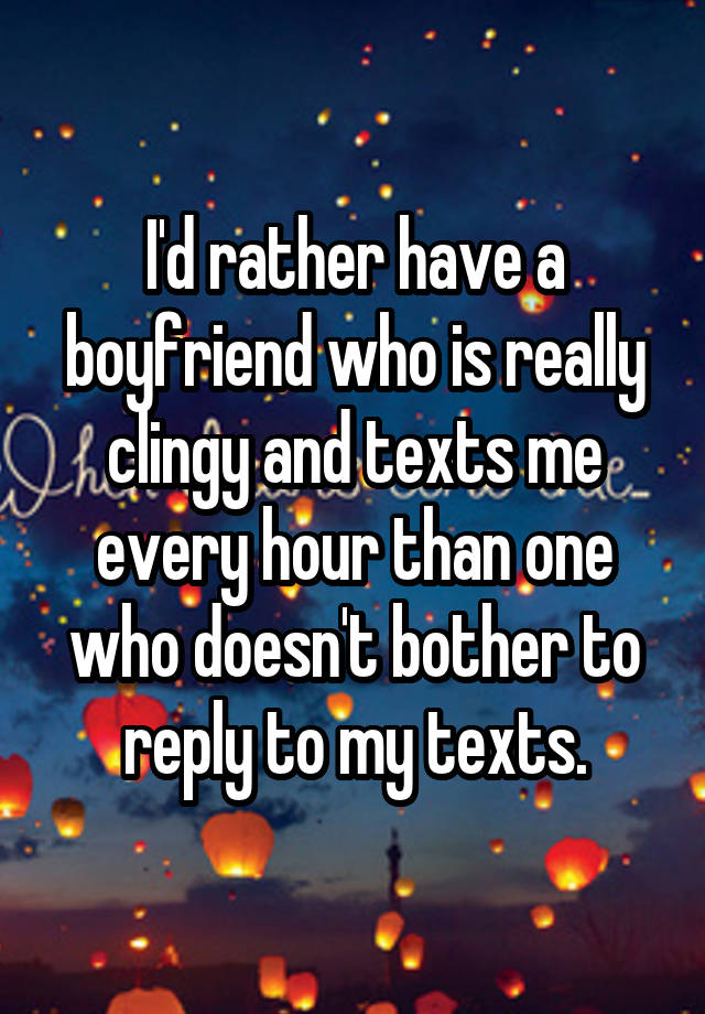 my boyfriend is always on his phone texting