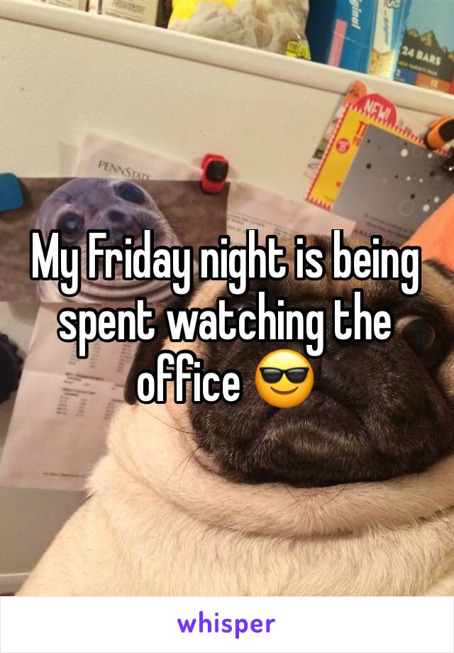My Friday night is being spent watching the office 😎