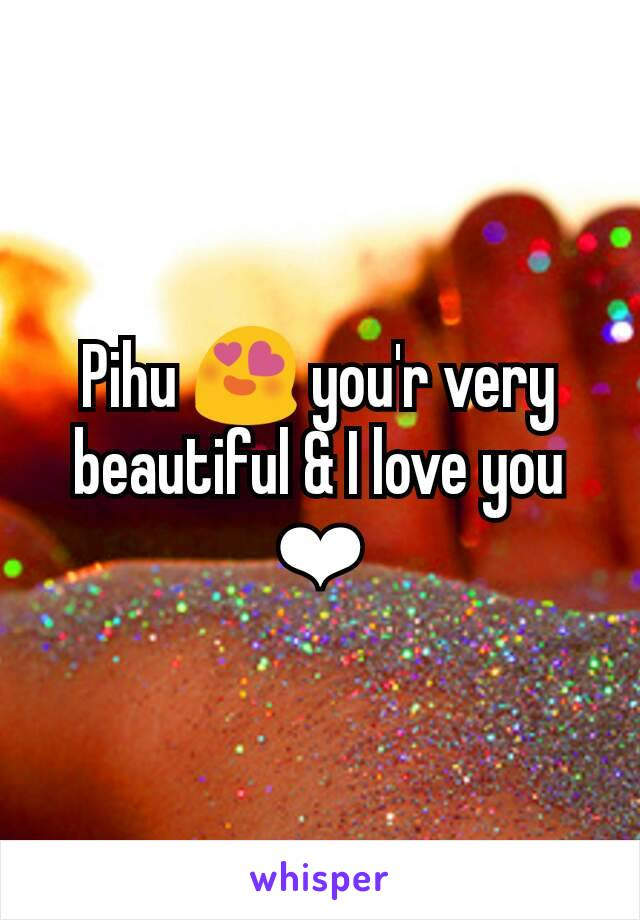 Pihu 😍 you'r very beautiful & I love you ❤