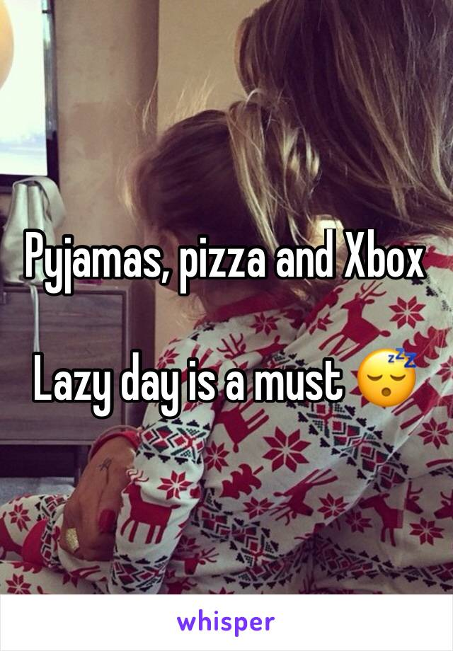 Pyjamas, pizza and Xbox   Lazy day is a must 😴