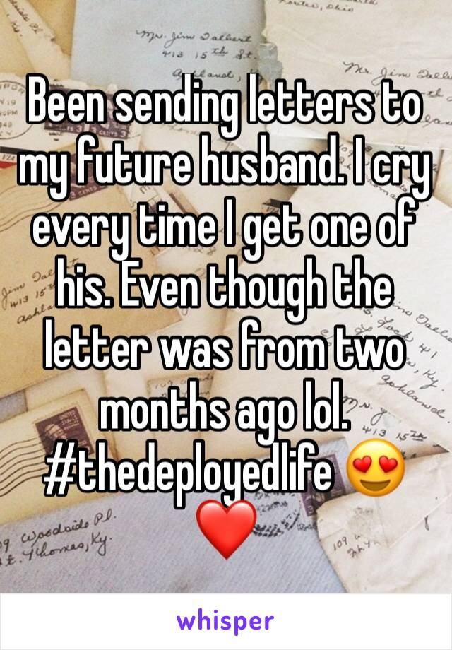 Been sending letters to my future husband. I cry every time I get one of his. Even though the letter was from two months ago lol. #thedeployedlife 😍❤️
