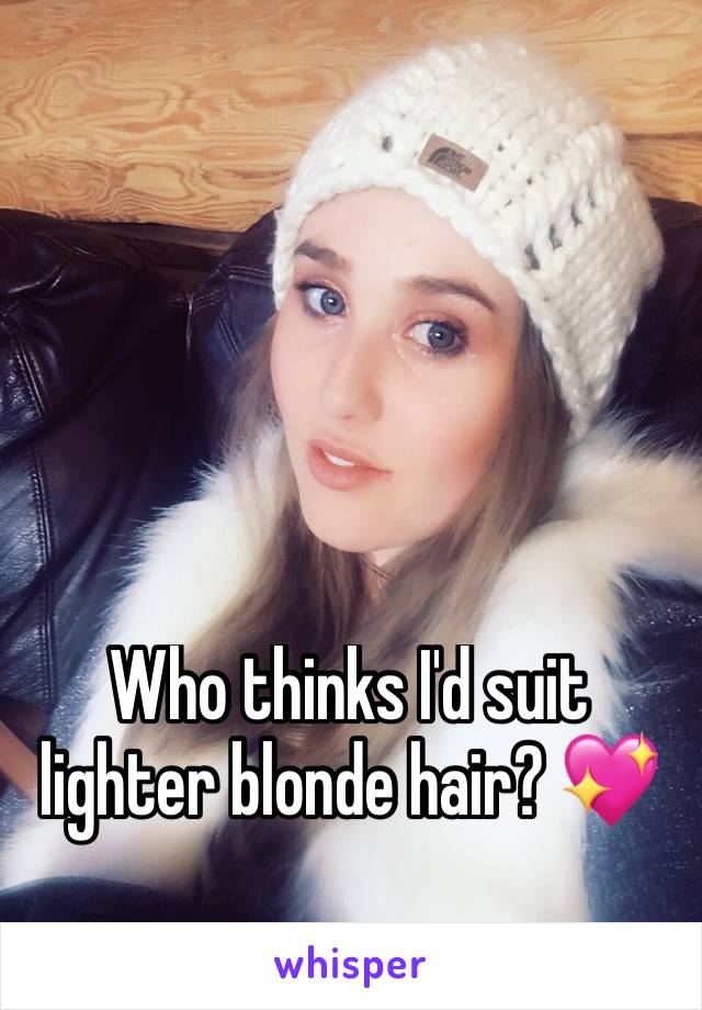 Who thinks I'd suit lighter blonde hair? 💖