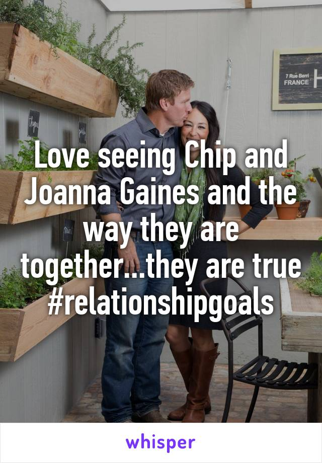 Love seeing Chip and Joanna Gaines and the way they are together...they are true #relationshipgoals