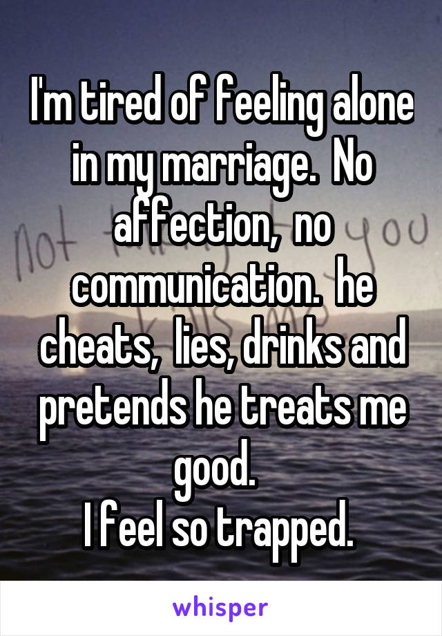 I feel so alone in my marriage