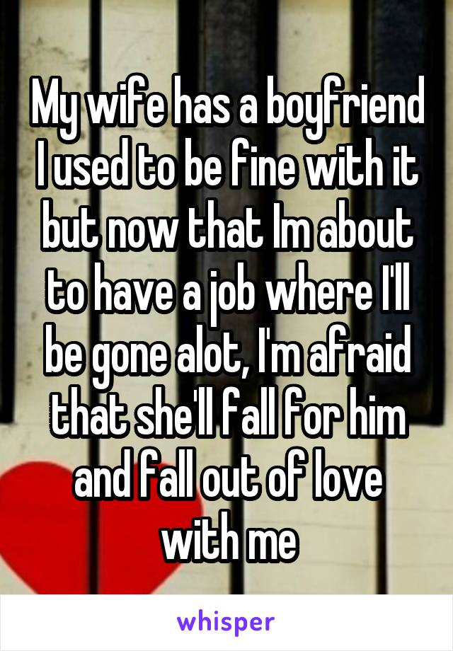 My Wife Has Fallen Out Of Love With Me