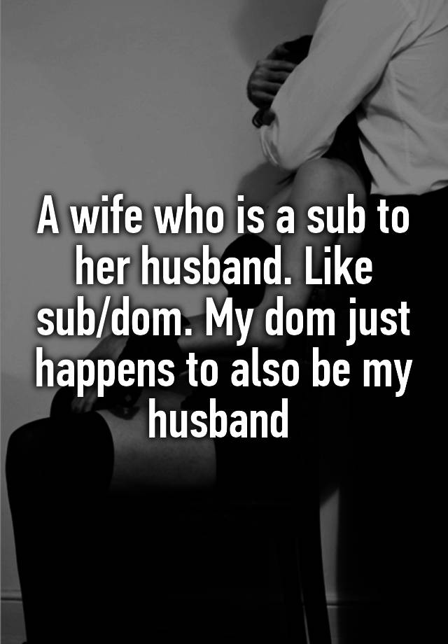 Dom Wife Sub Husband